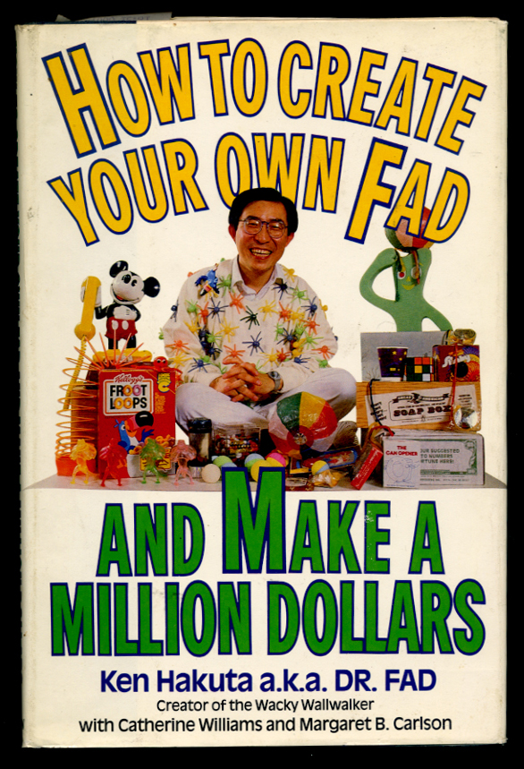 How to Create Your Own Fad by Ken Hakuta