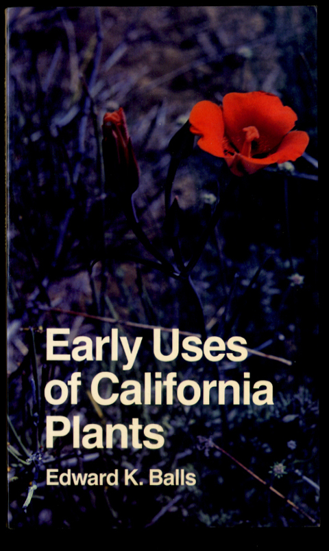 The Early Uses of California Plants by Edward Balls
