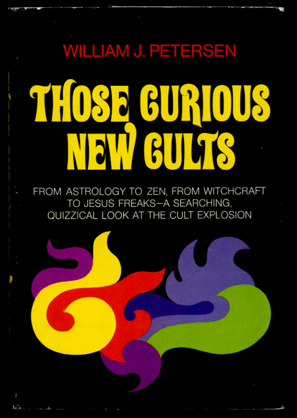 Those Curious New Cults by William Petersen