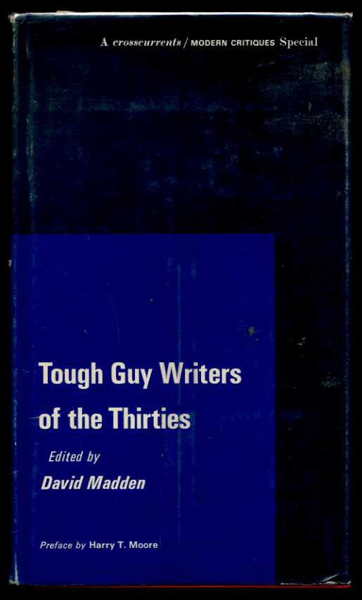 Tough Guy Writers of the Thirties by David Madden